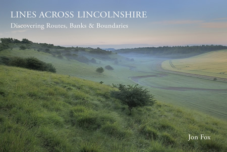 Lines Across Lincolnshire Discovering Routes, Banks & Boundaries